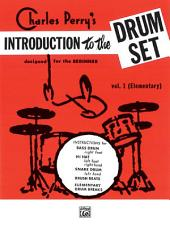 Introduction to the Drum Set, Book 1: Designed for the Beginner
