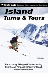 Island Turns and Tours: Backcountry Skiing and Snowboarding Strathcona Park and Vancouver Island