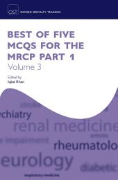 Best of Five MCQs for the MRCP Part 1: Volume 3
