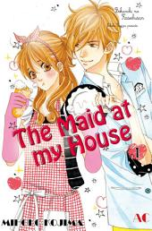 The Maid at my House: Volume 1