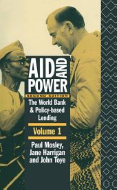 Aid and Power - Vol 1: The World Bank and Policy Based Lending, Edition 2