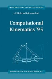 Computational Kinematics '95: Proceedings of the Second Workshop on Computational Kinematics, held in Sophia Antipolis, France, September 4–6, 1995