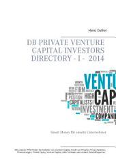 DB Private Venture Capital Investors Directory I - 2014: Smart Money für smarte Unternehmer