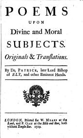 Poems Upon Divine and Moral Subjects: Originals & Translations