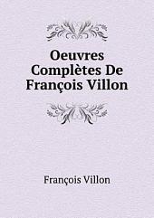 Oeuvres complètes de François Villon, publiées avec une étude sur Villon, des notes