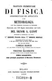 Trattato elementare di fisica sperimentale ed applicata e di meteorologia: con una numerosa raccolta di problemi illustrato con 558 figure intercalate