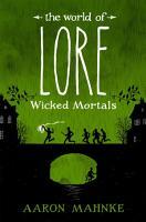 The World of Lore  Volume 2  Wicked Mortals PDF