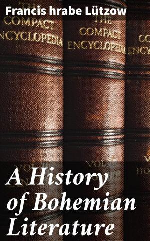 A History of Bohemian Literature