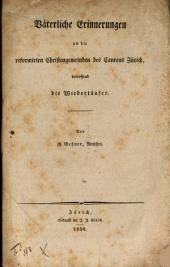 Väterliche Erinnerungen an die reformirten Christengemeinden des Cantons Zürich: betreffend die Wiedertäufer