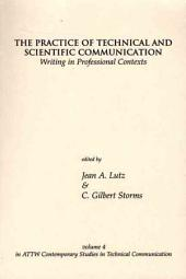 The Practice of Technical and Scientific Communication: Writing in Professional Contexts