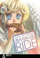 Maximum Ride: The Manga: Volume 6
