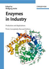 Enzymes in Industry: Production and Applications, Edition 3