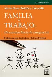 Familia + Trabajo: Un camino hacia la integración