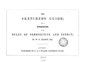 The sketcher s guide  with a compendium of the rules of perspective and effect PDF