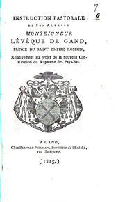 Herderlyke onderwyzinge van zyne hoogheyd den prins de Broglie, bisschop van Gend, wegens het project der nieuwe constitutie voor 't Koningryk der Nederlanden