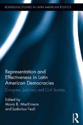 Representation and Effectiveness in Latin American Democracies: Congress, Judiciary and Civil Society