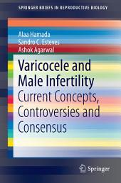 Varicocele and Male Infertility: Current Concepts, Controversies and Consensus