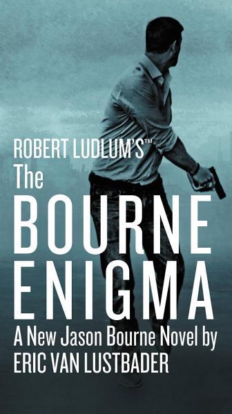 Download Robert Ludlum s  TM  The Bourne Enigma Book