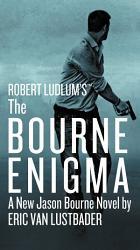 Robert Ludlum S Tm The Bourne Enigma Book PDF