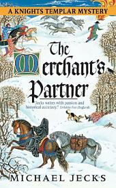 The Merchant's Partner: A Knights Templar Mystery