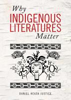 Why Indigenous Literatures Matter PDF