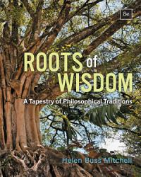 Roots Of Wisdom A Tapestry Of Philosophical Traditions Book PDF