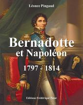 Bernadotte et Napoléon: 1797-1814