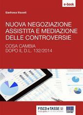 Nuova negoziazione assistita e mediazione delle controversie