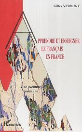 Apprendre et enseigner le français en France: Une aventure commune