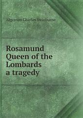 Rosamund, Queen of the Lombards, a tragedy