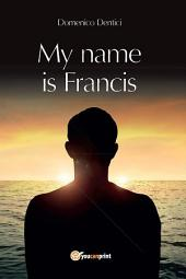 My name is Francis