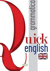 Quick English. Grammatica: Ediz. italiana e inglese