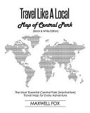 Travel Like a Local - Map of Central Park (Black and White Edition): The Most Essential Central Park (Manhattan) Travel Map for Every Adventure