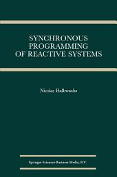 Synchronous Programming of Reactive Systems