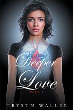 Deeper Love Part I