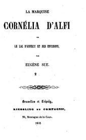 La Marquise Cornélia d'Alfi: Ou le Lac d'Annecy et ses environs, Volume2