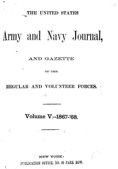 The United States Army and Navy Journal and Gazette of the Regular and Volunteer Forces PDF