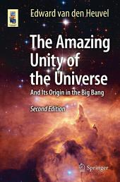 The Amazing Unity of the Universe: And Its Origin in the Big Bang, Edition 2