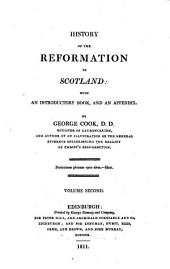 The History of the Reformation of Scotland: With an Introductory Book and an Appendix, Volume 2