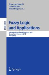 Fuzzy Logic and Applications: 10th International Workshop, WILF 2013, Genoa, Italy, November 19-22, 2013, Proceedings