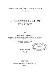 France and England in North America: A half-century of conflict. 1892. 2 v