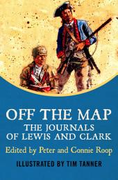 Off the Map: The Journals of Lewis and Clark
