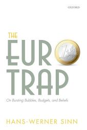 The Euro Trap: On Bursting Bubbles, Budgets, and Beliefs