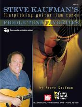 Steve Kaufman's Fiddle Tune Favorites, Flatpicking Guitar Jam Tunes