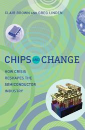 Chips and Change: How Crisis Reshapes the Semiconductor Industry
