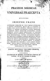 Praxeos medicae universae praecepta: Volume 1