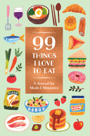 Download 99 Things I Love to Eat  Guided Journal  Book