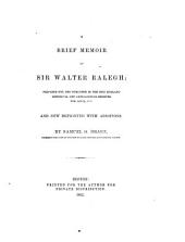 A brief Memoir of Sir Walter Raleigh; prepared for, and published in, the New England Historical and Genealogical Register ... and now reprinted, with additions