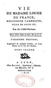 Vie de madame Louise de France: religieuse carmélite, fille de Louis XV