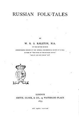 Russian Folk tales by W  R  S  Ralston PDF